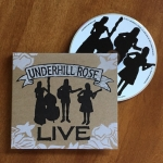 Featured CD Replication Release: Underhill Rose, Live
