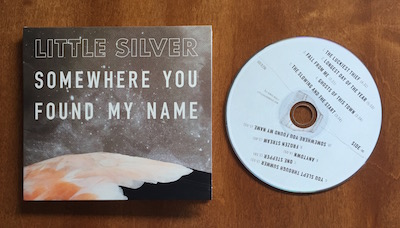 Featured CD Duplication Release: Somewhere You Found My Name by Little SIlver